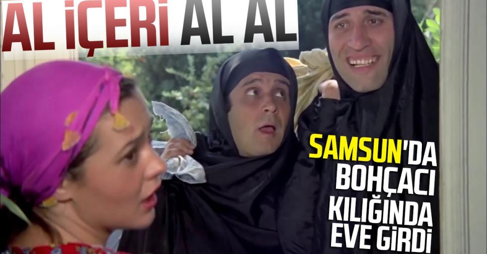 Samsun'da bohçacı kılığında eve girdi