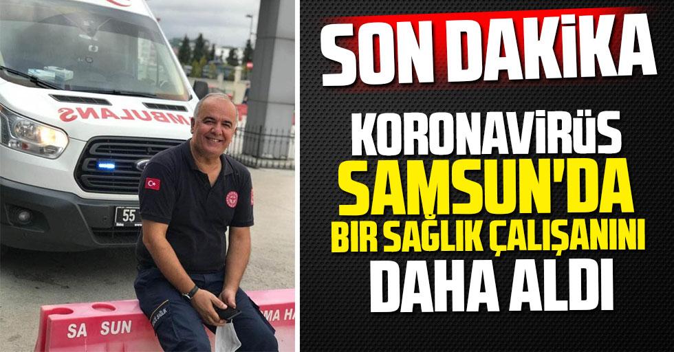 Son dakika: Koronavirüs Samsun'da bir sağlık çalışanını daha aldı