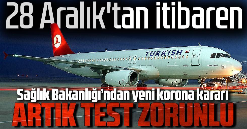 Türkiye'den yeni corona virüsü kararı: Negatif test zorunlu oldu