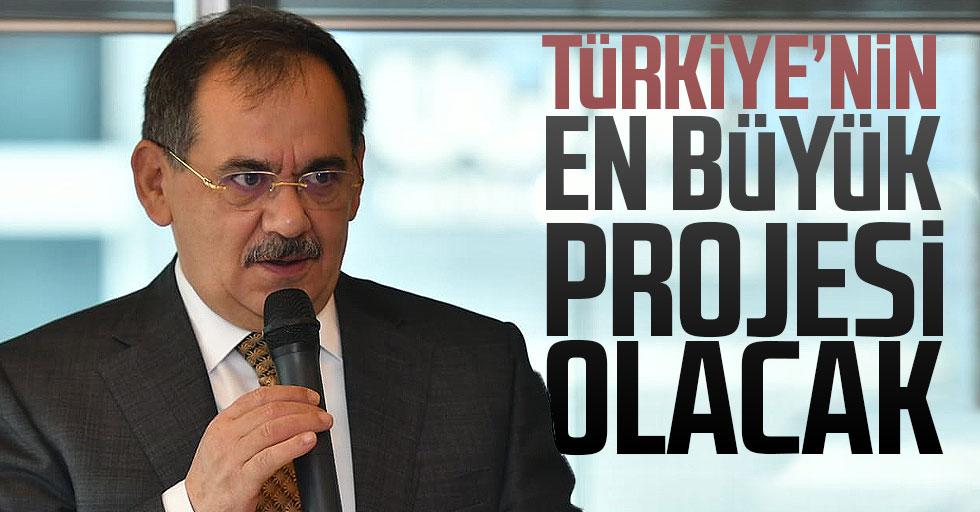 Türkiye'nin en büyük projesi olacak