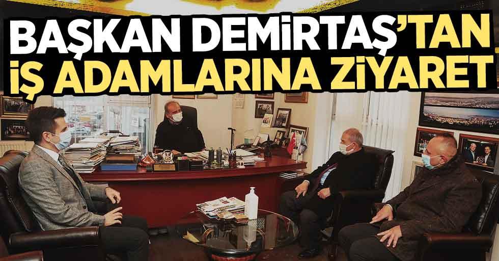 Başkan Demirtaş, İş Adamlarına Yönelik Ziyaretlerine Devam Ediyor