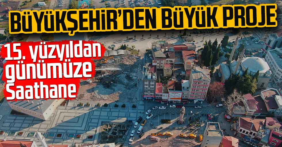 Büyükşehir'den büyük proje