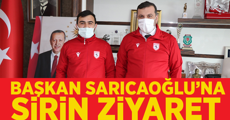 Başkan Sarıcaoğlu'na Şirin Ziyaret