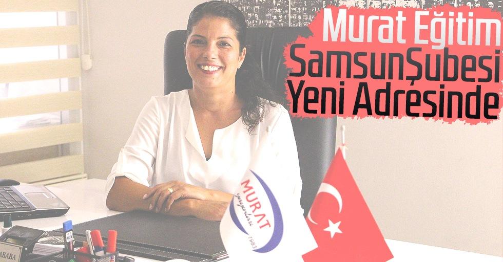 Murat Eğitim Samsun Şubesi Yeni Adresinde