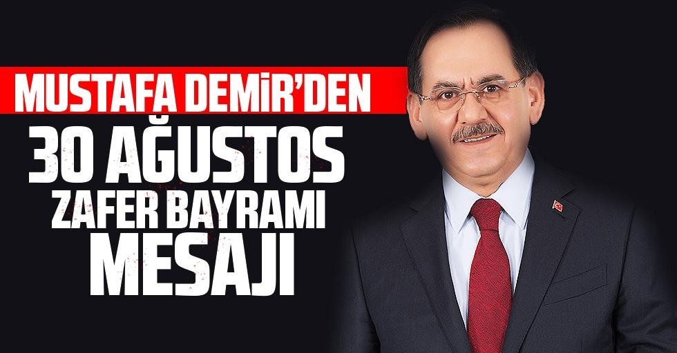 Mustafa Demir'den  30 Ağustos Zafer Bayramı Mesajı