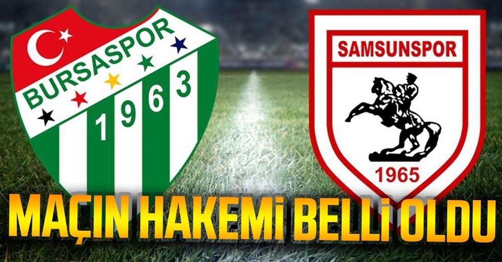 Bursaspor - Yılport Samsunspor Maçının Hakemi Belli Oldu