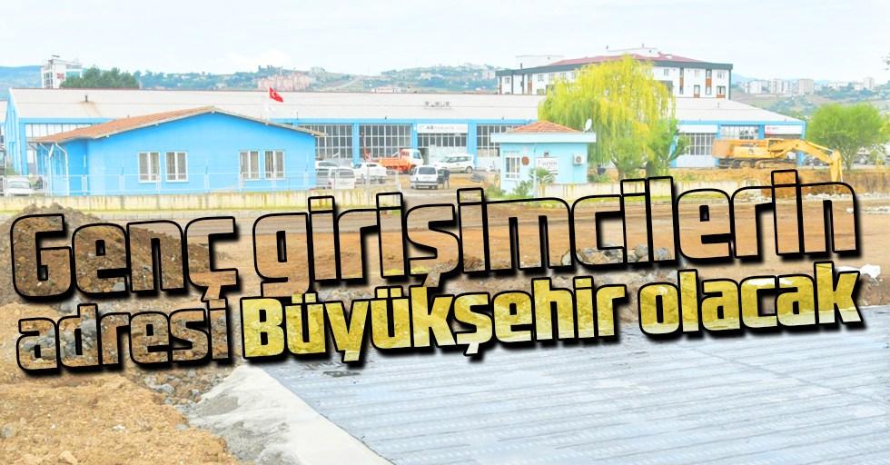 Genç girişimcilerin adresi Büyükşehir olacak