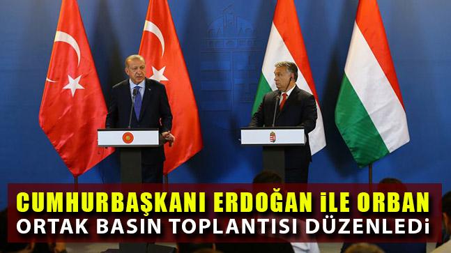 Cumhurbaşkanı Erdoğan ile Orban Ortak Basın Toplantısı Düzenledi