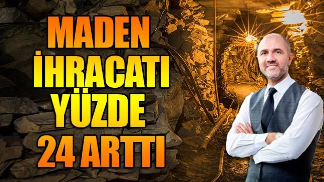 Maden İhracatı Yüzde 24 Arttı