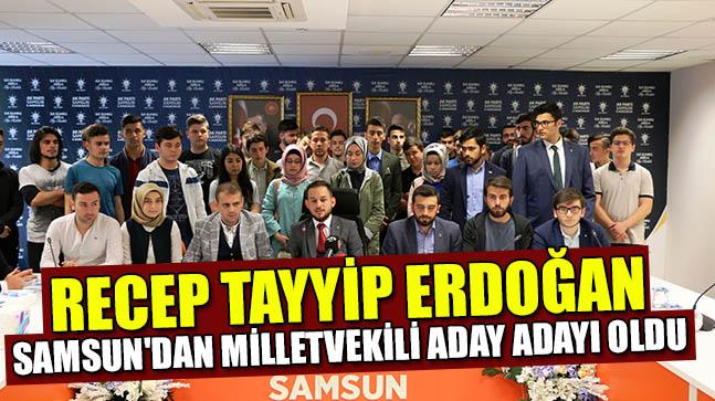 Recep Tayyip Erdoğan, Samsun'dan Milletvekili aday adayı oldu.