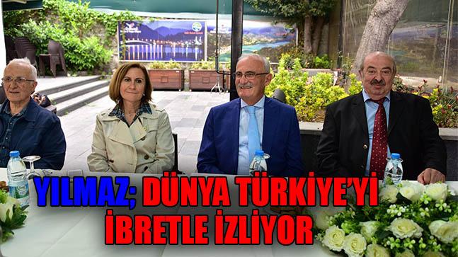 Yılmaz; Dünya Türkiye'yi ibretle izliyor