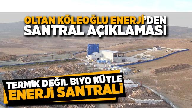 Oltan Köleoğlu Enerji'den Çarşamba Biyokütle Enerji Santrali Hakkında Kamuoyuna Duyuru