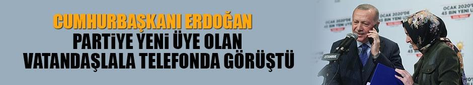 Cumhurbaşkanı Erdoğan, partiye yeni üye olan vatandaşlarla telefonda görüştü