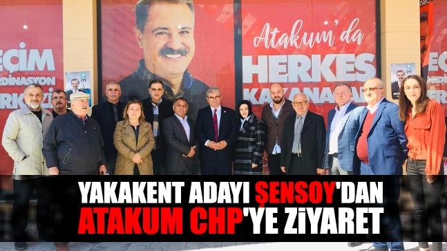 Yakakent Adayı Şensoy'dan Atakum CHP'ye ziyaret
