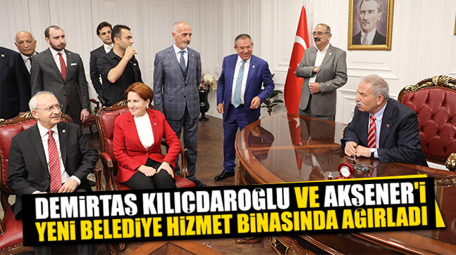 Demirtaş Kılıçdaroğlu Ve Akşener'i Yeni Belediye Hizmet Binasında Ağırladı