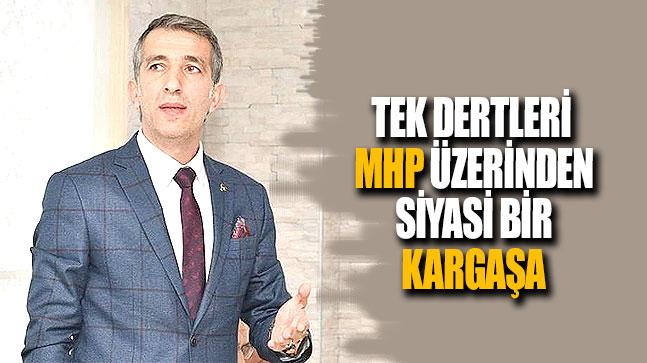 Tek dertleri MHP üzerinden siyasi bir kargaşa