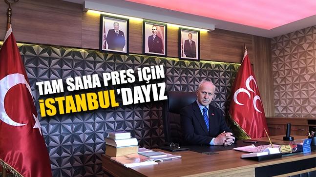 Tam saha pres için İstanbul'dayız