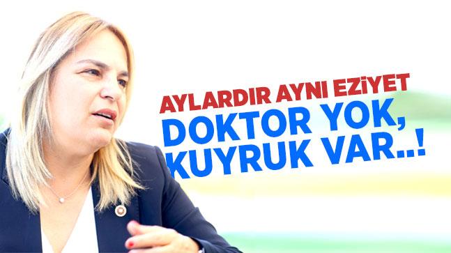 Milletvekili Neslihan Hancıoğlu: Aylardır aynı eziyet: Doktor yok, kuyruk var..!