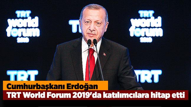 Cumhurbaşkanı Erdoğan, TRT World Forum 2019'da katılımcılara hitap etti
