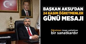 Başkan Aksu'dan 24 Kasım Öğretmenler Günü Mesajı