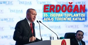 Cumhurbaşkanı Erdoğan, 35. İSEDAK...