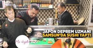 Japon deprem uzmanı Samsun'da sushi yaptı