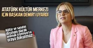 Hancıoğlu, Atatürk Kültür Merkezi için Başkan Demir'i uyardı