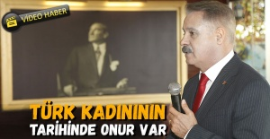 Türk kadınının tarihinde onur var