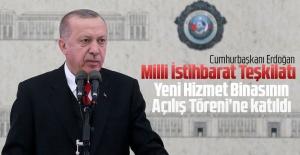 Cumhurbaşkanı Erdoğan, Milli İstihbarat Teşkilatı Yeni Hizmet Binasının Açılış Töreni'ne katıldı