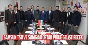Samsun TSO ve SAMGİAD ortak proje geliştirecek