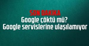 Son dakika: Google çöktü mü? Google...