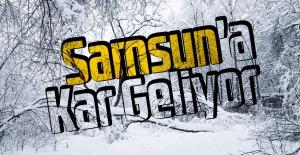 Samsun'a Kar Geliyor!