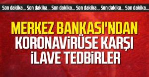 Merkez Bankası'ndan koronavirüse karşı ilave tedbirler