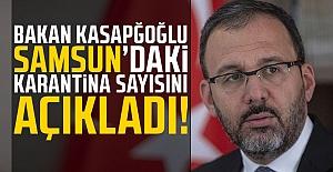 Bakan  Kasapoğlu  Samsun'daki Karantina Sayısını Açıkladı!