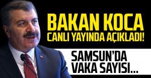 Bakan Koca Canlı Yayında Samsun'daki Coronavirüs Vaka Sayısını Açıkladı