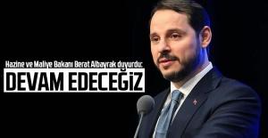 Hazine ve Maliye Bakanı Berat Albayrak duyurdu: Devam edeceğiz