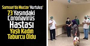 Samsun'da Mucize 'Kurtuluş' 73 Yaşındaki Coronavirüs Hastası Yaşlı Kadın Taburcu Oldu