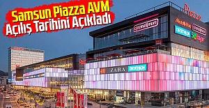 Samsun Piazza AVM Açılış Tarihini...