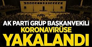 AK Parti Grup Başkanvekili koronavirüse yakalandı