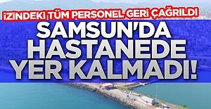 Samsun'da Hastanede Yer Kalmadı! İzindeki Tüm Personel Geri Çağrıldı