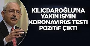Kılıçdaroğlu'na yakın ismin koronavirüs testi pozitif çıktı