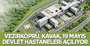 Vezirköprü, Kavak, 19 Mayıs Devlet Hastaneleri Açılıyor