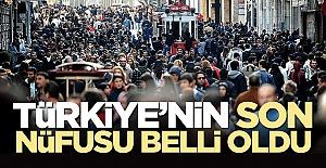Türkiye'nin son nüfusu belli oldu