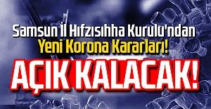 Samsun İl Hıfzısıhha Kurulu'ndan Yeni Korona Kararları!
