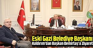 Eski Gazi Belediye Başkanı Kaldrım'dan Başkan Demirtaş'a Ziyaret