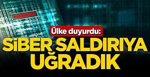 Ülke duyurdu: Siber saldırıya uğradık