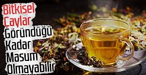 Bitkisel Çaylar Göründüğü Kadar...