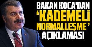 Sağlık Bakanı Koca'dan kademeli normalleşme mesajı!