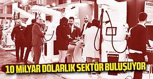 10 milyar dolarlık sektör buluşuyor