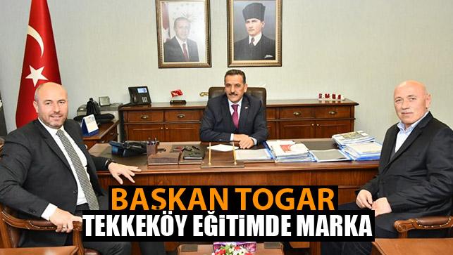 Başkan Togar, 'Tekkeköy Eğitimde Marka'